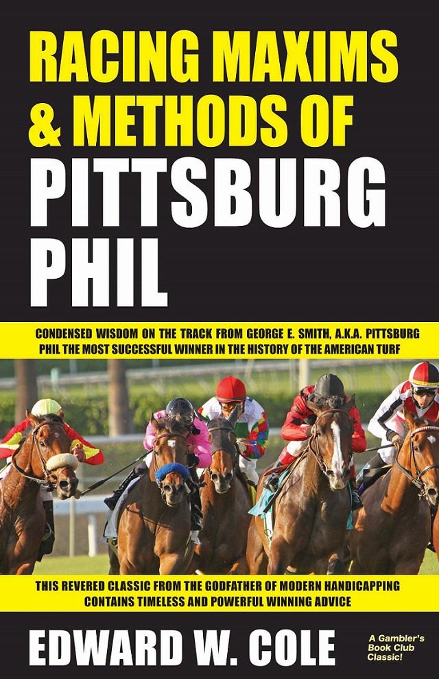 Pittsburg Phil 전설의 갬블러 경마의 신 피츠버그의 경마명언과 베팅 노하우
